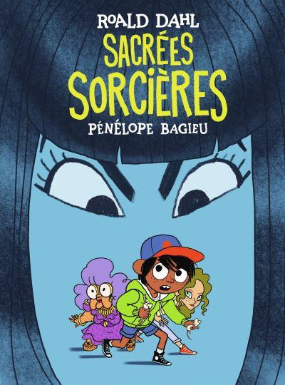 Couverture de la BD Sacrées Sorcières de Pénélope Bagieu adaptation du roman jeunesse de Roald Dahl
