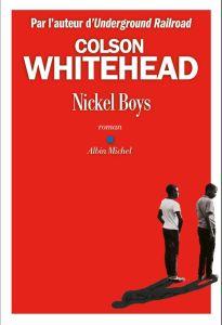 """couverture du livre """"Nickel Boys"""" de Colson Whitehead (Éditions Albin Michel)"""