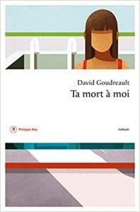 """couverture du livre """"Ta mort à moi"""" de David Goudreault (Éditions Philippe Rey)"""
